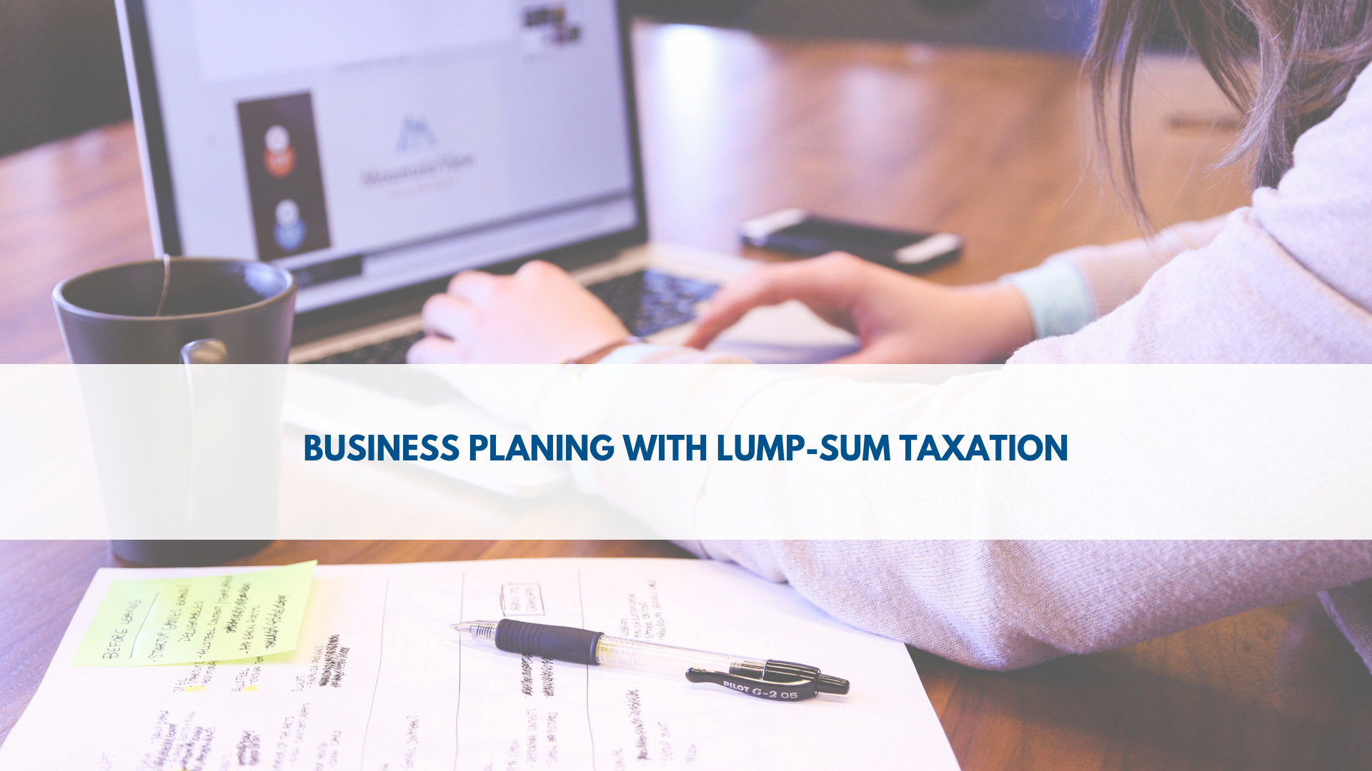 Business planing with lump-sum taxation
