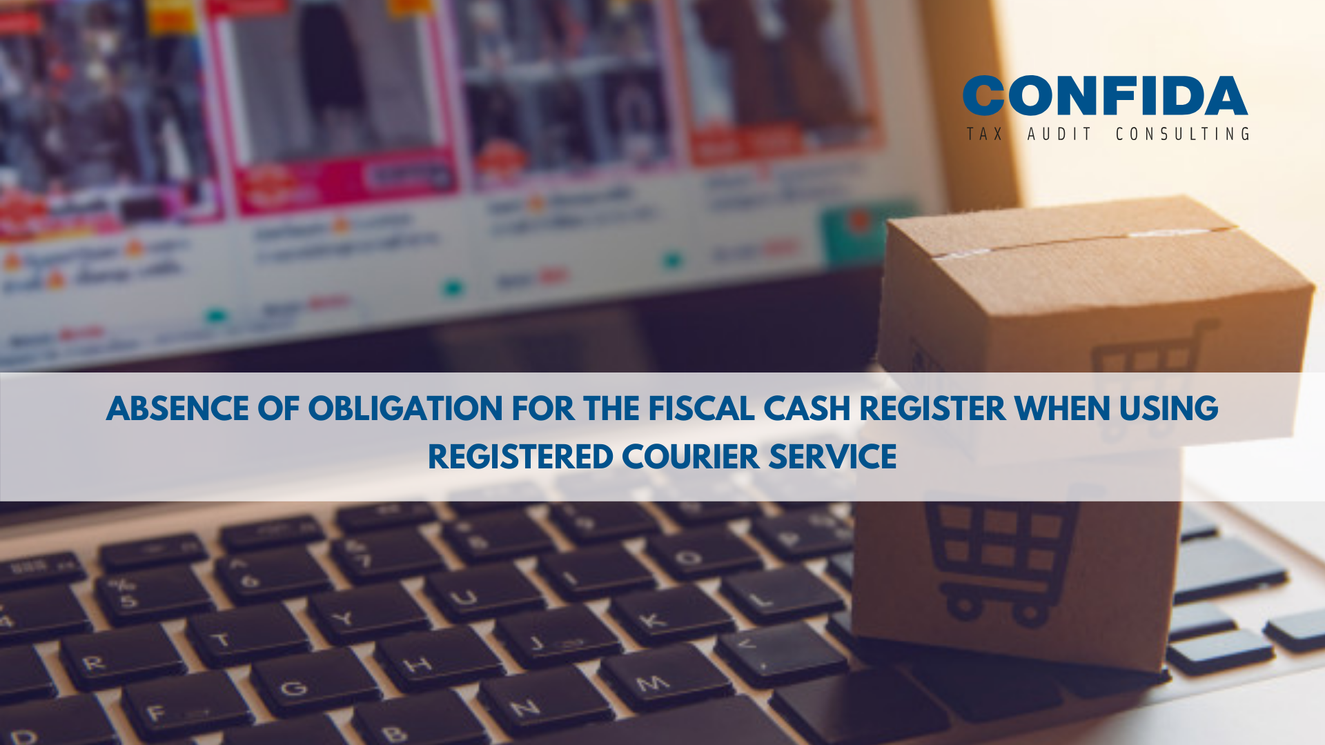 Absence of obligation for the fiscal cash register when using registered courier service