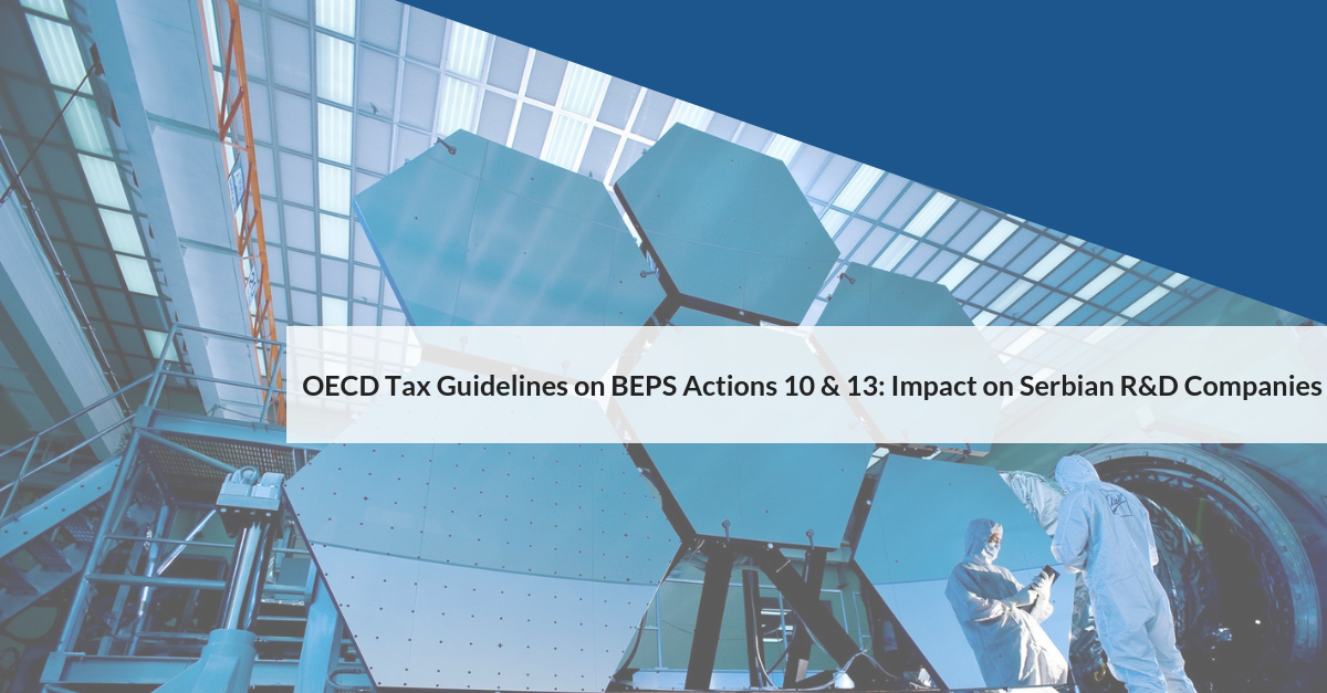 OECD Tax Guidelines on BEPS Actions 10 & 13: Impact on Serbian R&D Companies