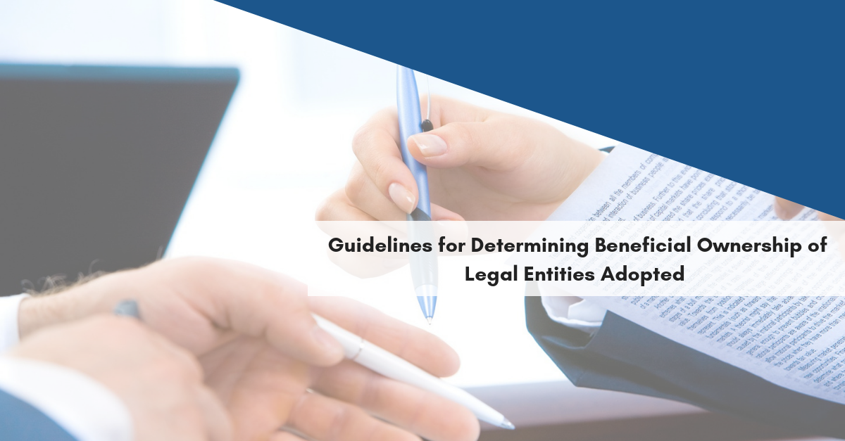Guidelines for Determining Beneficial Ownership of Legal Entities Adopted