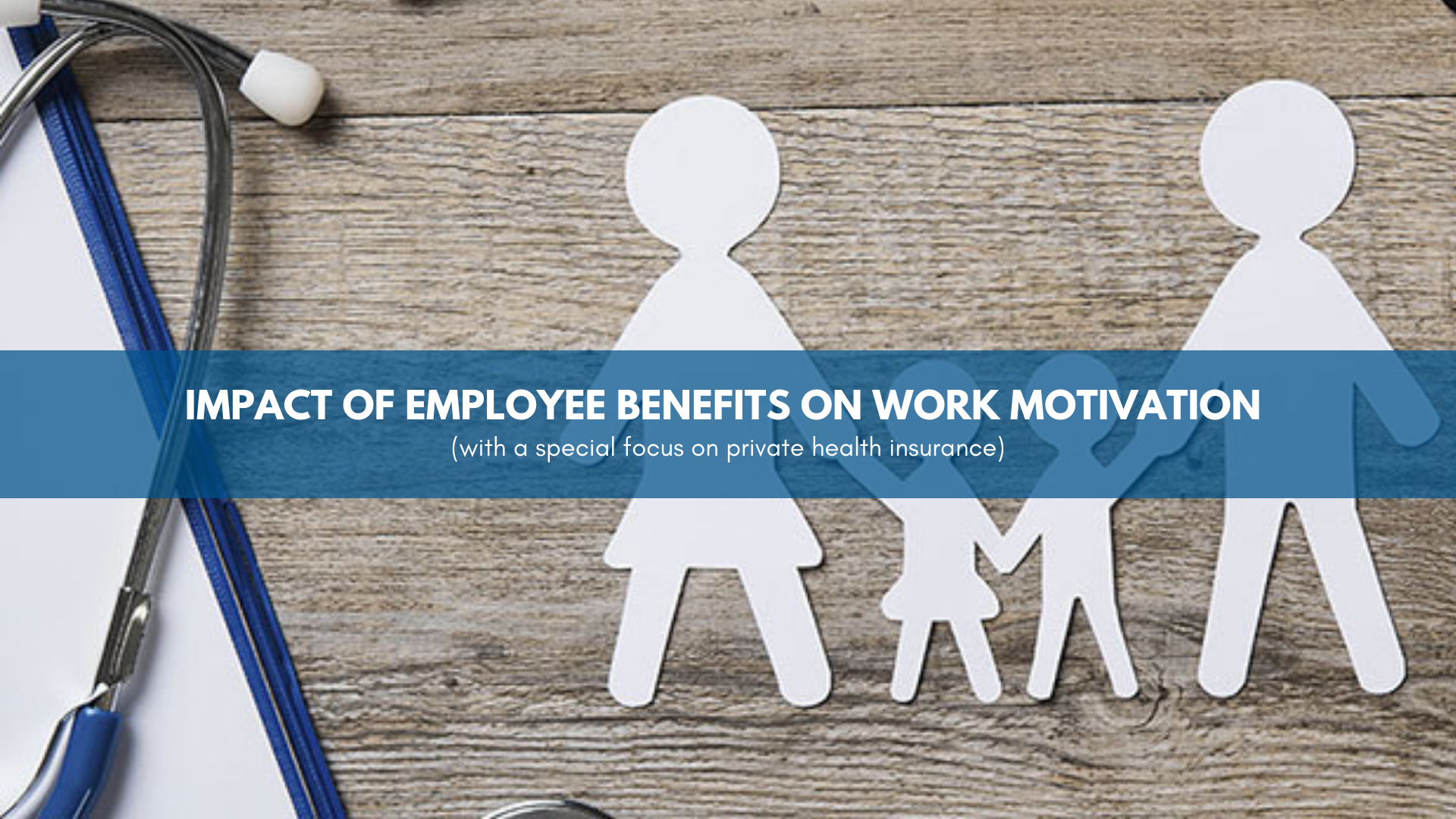 Impact of employee benefits on work motivation (with a special focus on private health insurance)
